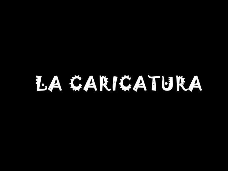 LA CARICATURA