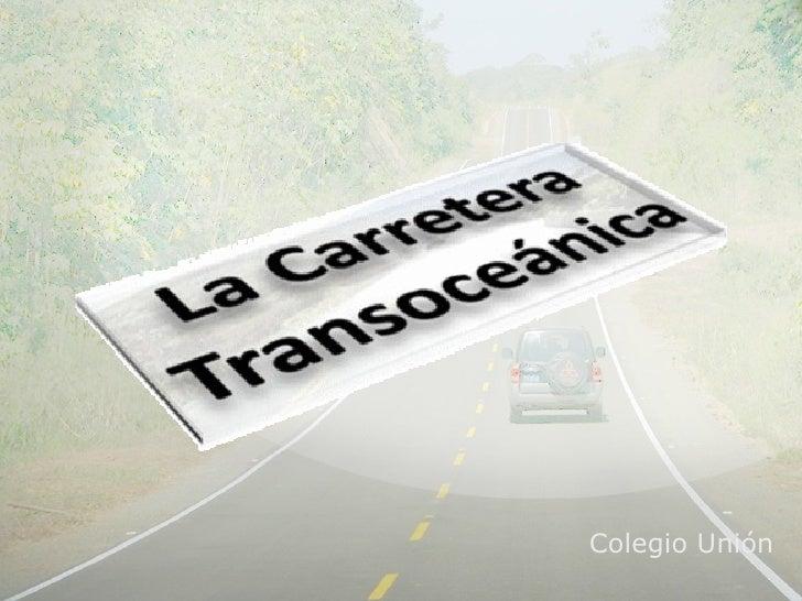La Carretera Transoceánica