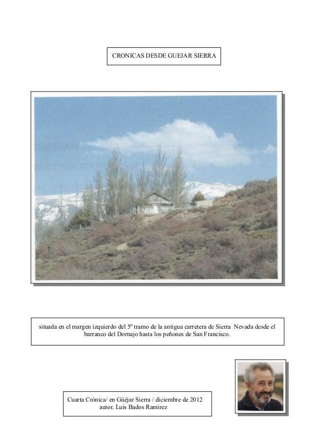 CRONICAS DESDE GUEJAR SIERRAsituada en el margen izquierdo del 5º tramo de la antigua carretera de Sierra Nevada desde el ...