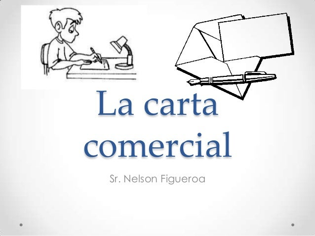 La carta comercial Sr. Nelson Figueroa