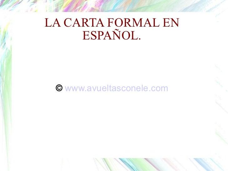 LA CARTA FORMAL EN ESPAÑOL. ©   www.avueltasconele.com