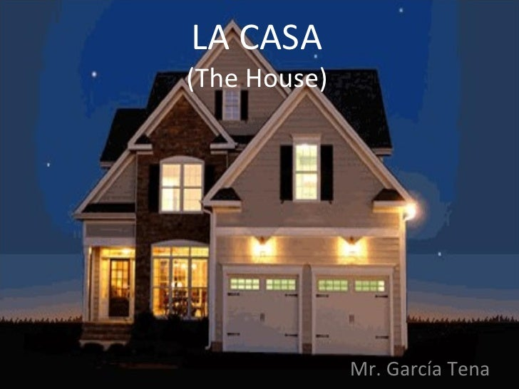 LA CASA (The House) Mr. García Tena