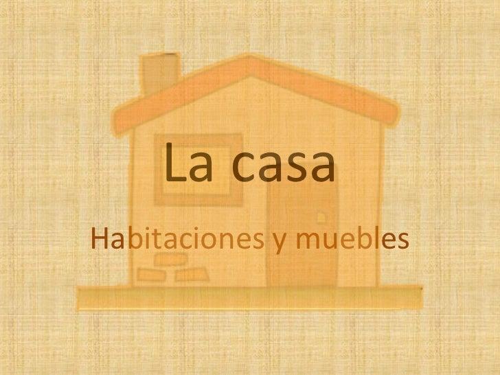 La casaHabitaciones y muebles