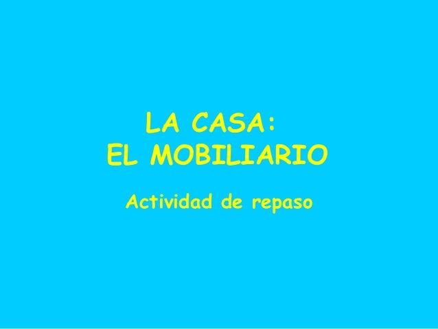 LA CASA: EL MOBILIARIO Actividad de repaso