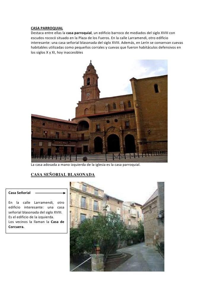 CASA PARROQUIAL                Destaca entre ellas la casa parroquial, un edificio barroco de mediados del siglo XVIII con...