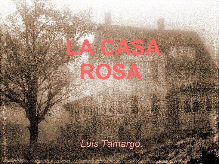 LA CASA ROSA   Luis Tamargo.