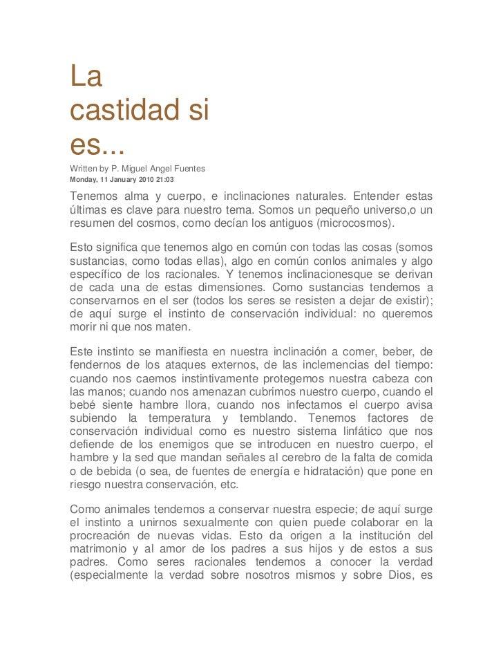 Lacastidad sies...Written by P. Miguel Angel FuentesMonday, 11 January 2010 21:03Tenemos alma y cuerpo, e inclinaciones na...