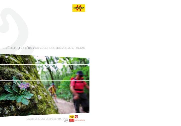 La Catalogne, c'est les vacances actives et la nature               Catalogue du Club Vacances Actif-Nature               ...