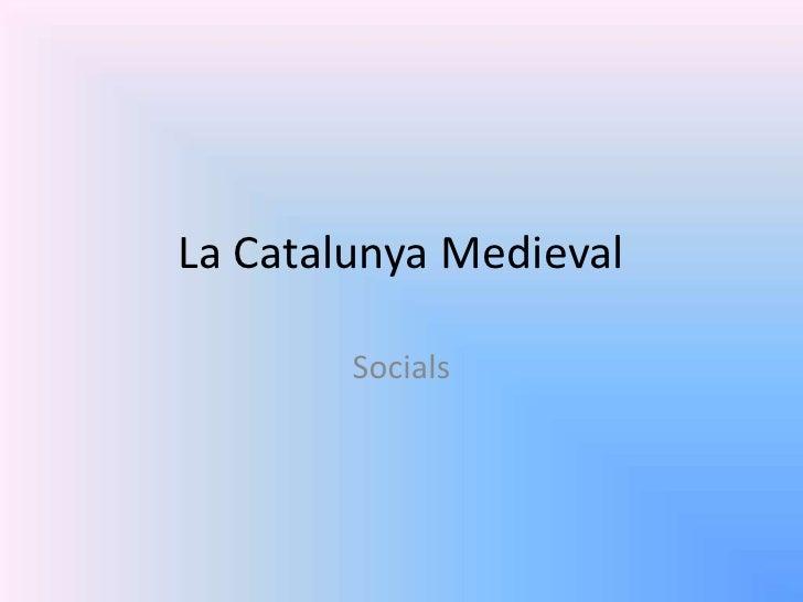La Catalunya Medieval        Socials