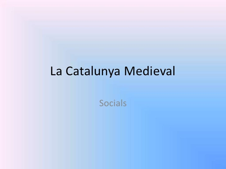 La catalunya medieval