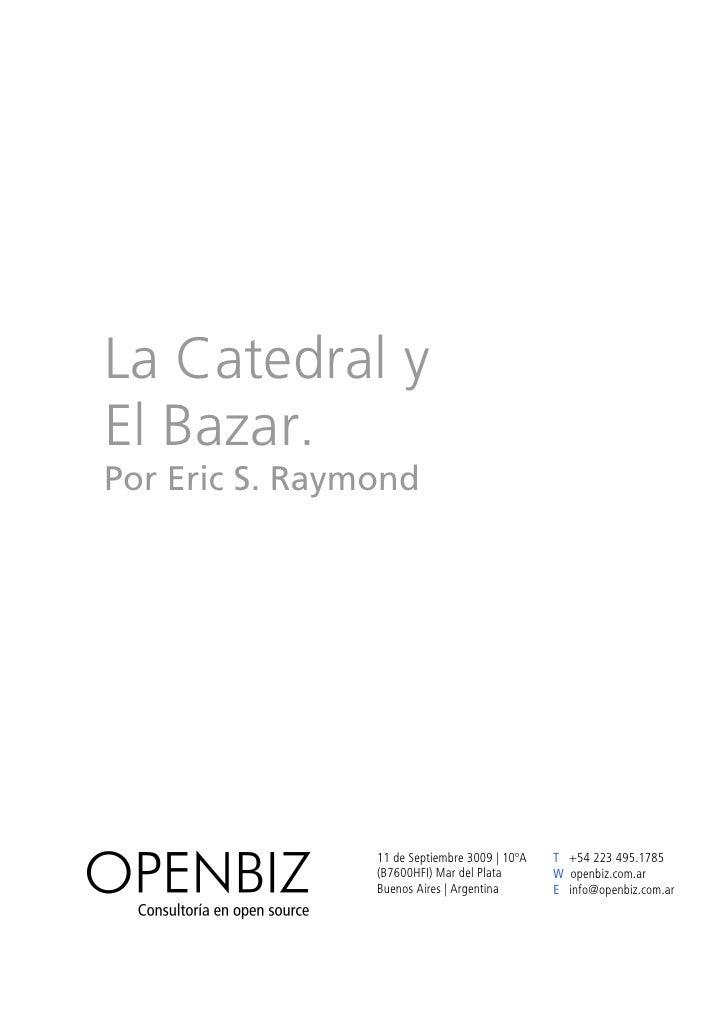 La Catedral y El Bazar. Por Eric S. Raymond                     11 de Septiembre 3009 | 10ºA   T +54 223 495.1785         ...