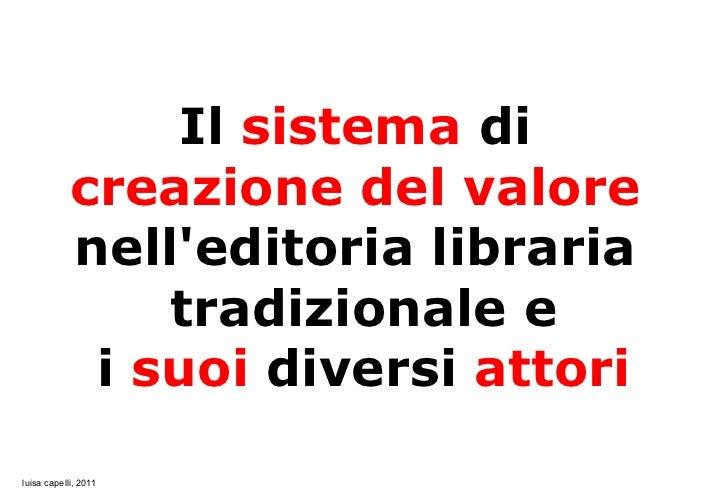 Il sistema di            creazione del valore            nelleditoria libraria                tradizionale e             i...
