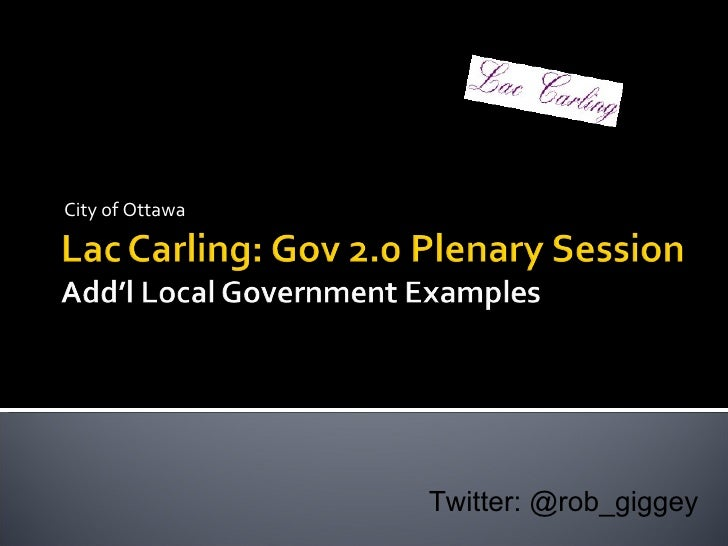 More Local CDN Gove 2.0 Examples (Lac Carling 2009)