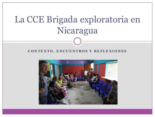 La CCE Brigada exploratoria en         Nicaragua   CONTEXTO, ENCUENTROS Y REFLEXIONES