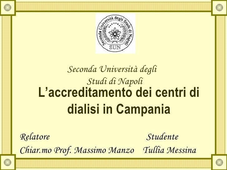 Seconda Università degli                 Studi di Napoli     L'accreditamento dei centri di          dialisi in Campania R...