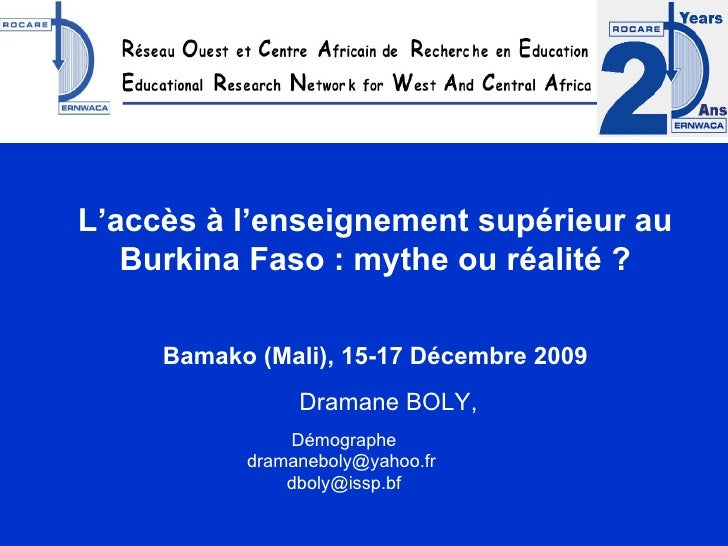 L'accès à l'enseignement supérieur au Burkina Faso: mythe ou réalité?  Bamako (Mali), 15-17 Décembre 2009   Dramane BOL...