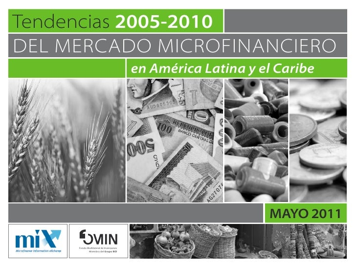 Tendencias 2005-2010del mercado microfinanciero                                         en América Latina y el Caribe     ...