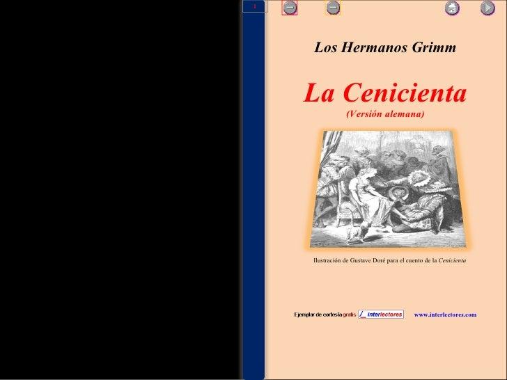Los Hermanos Grimm La Cenicienta (Versión alemana) www.interlectores.com Ilustración de Gustave Doré para el cuento de la ...