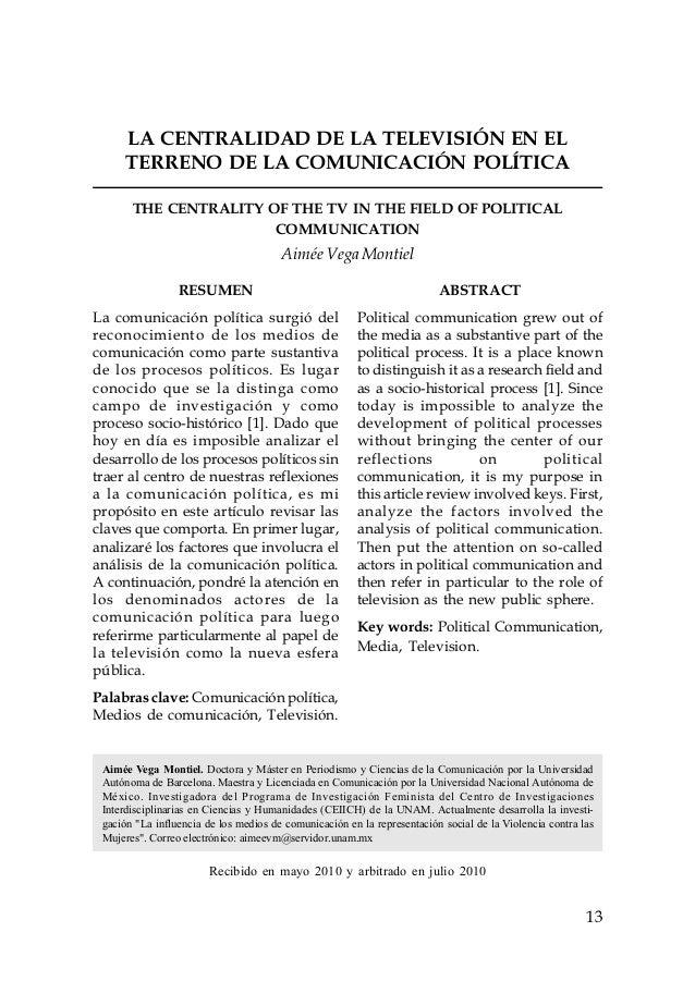 13 RESUMEN La comunicación política surgió del reconocimiento de los medios de comunicación como parte sustantiva de los p...