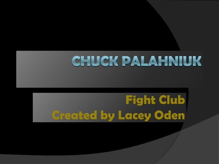 Fight Club Created by Lacey Oden