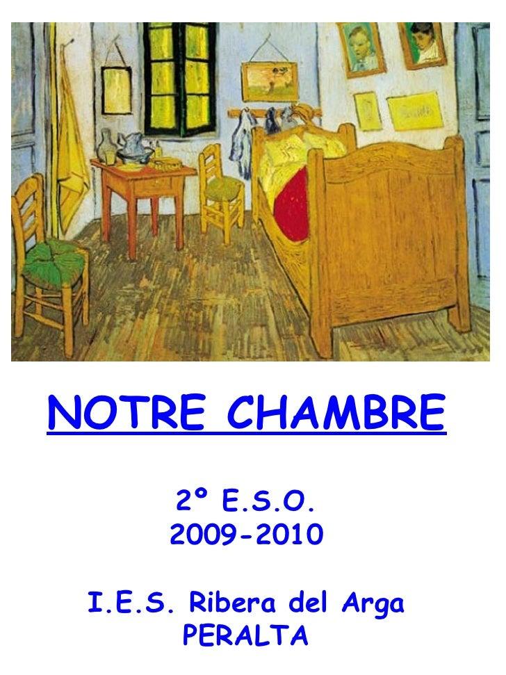 NOTRE CHAMBRE 2º E.S.O. 2009-2010  I.E.S. Ribera del Arga PERALTA