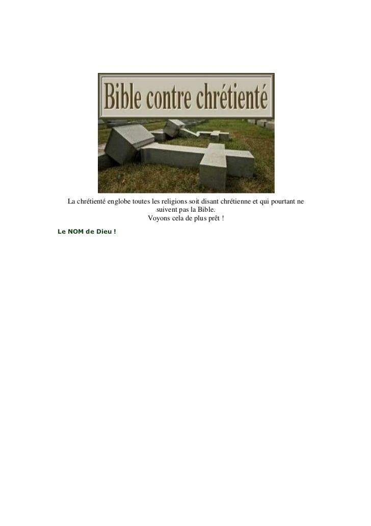 La chrétienté englobe toutes les religions soit disant chrétienne et qui pourtant ne suivent pas la bible