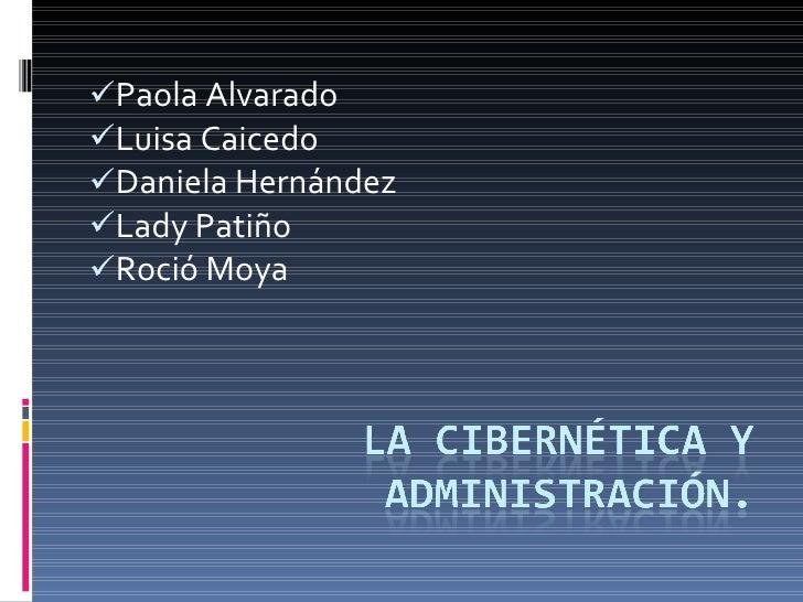 <ul><li>Paola Alvarado  </li></ul><ul><li>Luisa Caicedo </li></ul><ul><li>Daniela Hernández  </li></ul><ul><li>Lady Patiño...