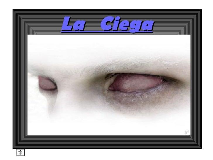 C: UsersAuritaDocumentssin   ojo.amr La  Ciega
