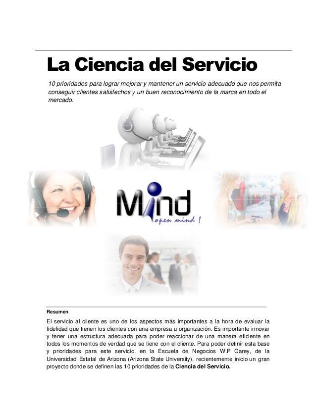 La Ciencia del Servicio10 prioridades para lograr mejorar y mantener un servicio adecuado que nos permitaconseguir cliente...