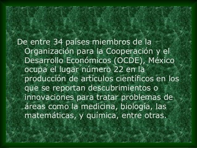 De entre 34 países miembros de la Organización para la Cooperación y el Desarrollo Económicos (OCDE), México ocupa el luga...