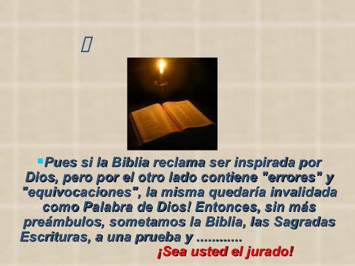""" <ul><li>Pues si la Biblia reclama ser inspirada por Dios, pero por el otro lado contiene """"err..."""