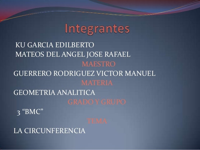 KU GARCIA EDILBERTOMATEOS DEL ANGEL JOSE RAFAEL                MAESTROGUERRERO RODRIGUEZ VICTOR MANUEL                MATE...