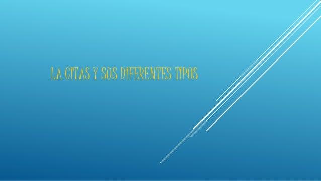 LA CITAS Y SUS DIFERENTES TIPOS