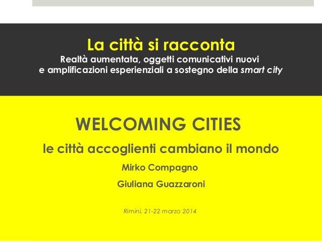 La città si racconta: Realtà aumentata, oggetti comunicativi nuovi e amplificazioni esperienziali a sostegno della smart city