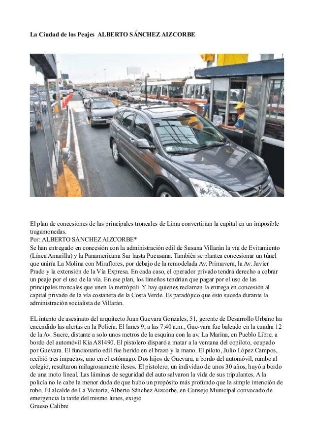 La Ciudad de los Peajes ALBERTO SÁNCHEZ AIZCORBE ! ! El plan de concesiones de las principales troncales de Lima convertir...
