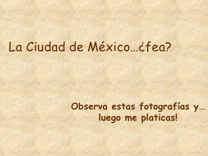 Laciudadde Mexico