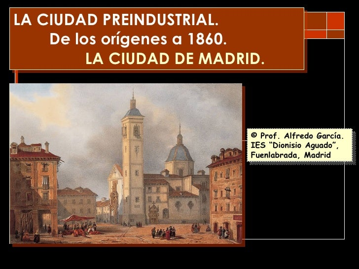 La ciudad preindustrial. De los orígenes a1860.