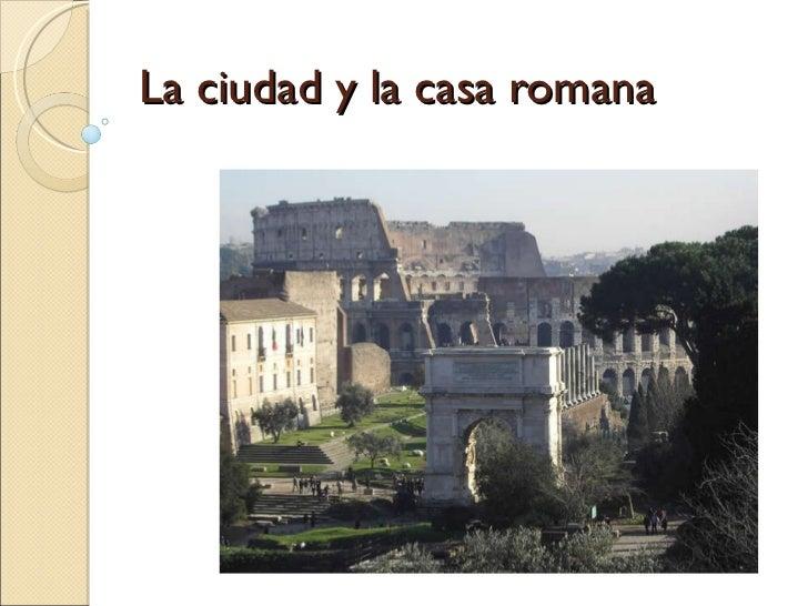 La ciudad y la casa romana - La casa romana ...