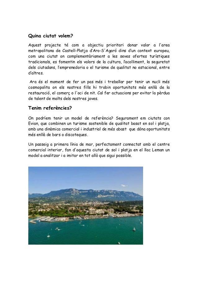 Quina ciutat volem? Aquest projecte té com a objectiu prioritari donar valor a l'area metropolitana de Castell-Platja d'Ar...