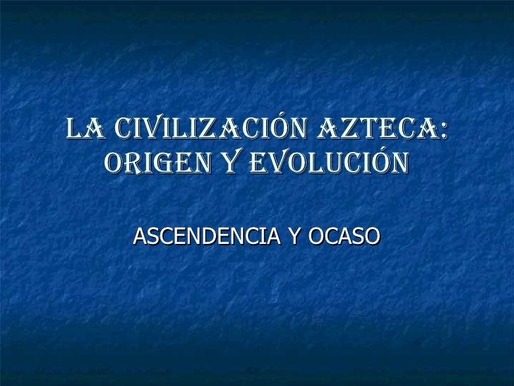 la civilizaci n azteca