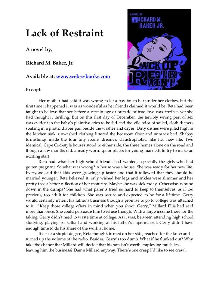 Lack of RestraintA novel by,Richard M. Baker, Jr.Available at: www.web-e-books.comExcerpt:         Her mother had said it ...