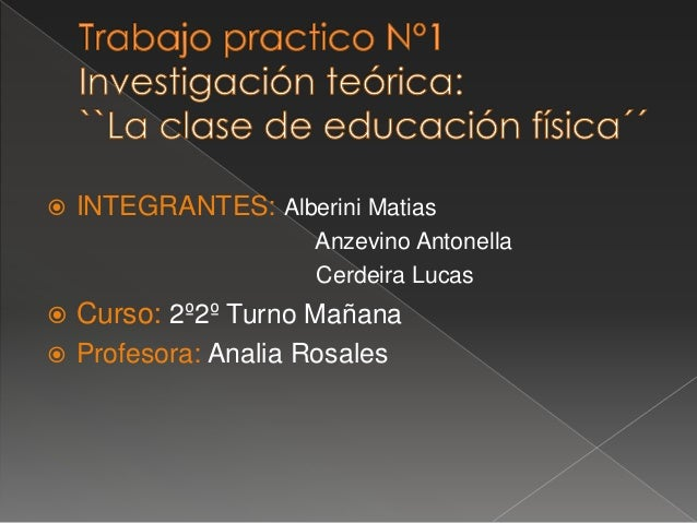  INTEGRANTES: Alberini Matias  Anzevino Antonella  Cerdeira Lucas   Curso: 2º2º Turno Mañana   Profesora: Analia Rosale...