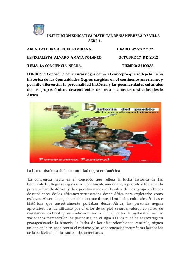 INSTITUCION EDUCATIVA DISTRITAL DENIS HERRERA DE VILLA                               SEDE 1.AREA: CATEDRA AFROCOLOMBIANA  ...