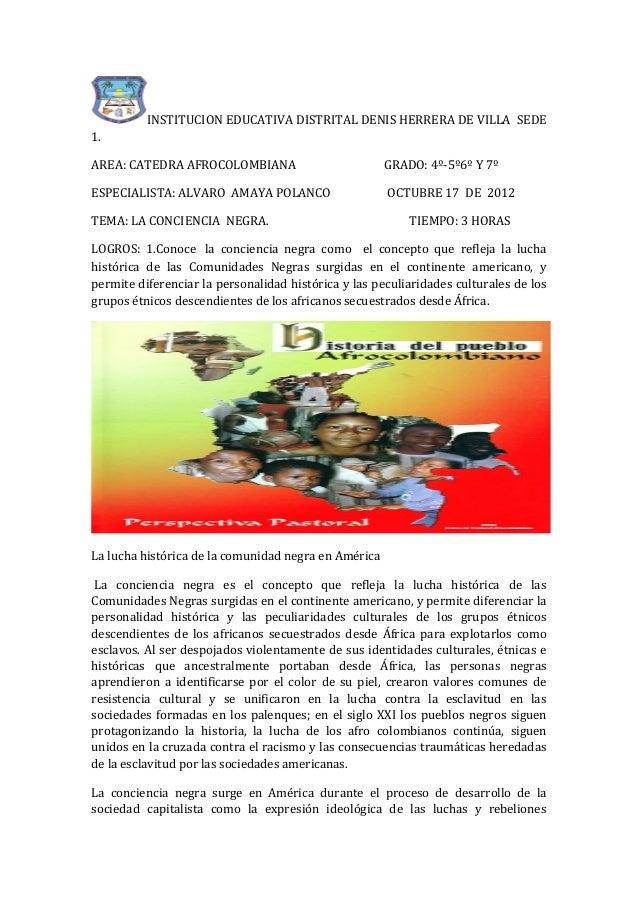 INSTITUCION EDUCATIVA DISTRITAL DENIS HERRERA DE VILLA SEDE1.AREA: CATEDRA AFROCOLOMBIANA                          GRADO: ...
