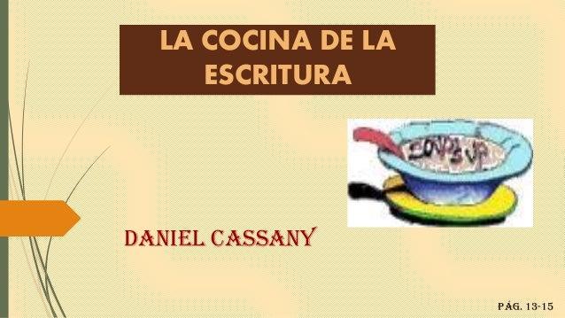 LA COCINA DE LA ESCRITURA Daniel cassany Pág. 13-15