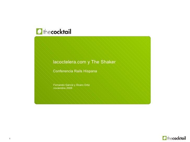 LaCoctelera.com y The Shaker - Conferencia Rails Hispana 2006