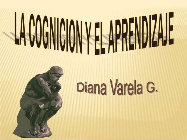 La cognicion y el aprendizaje. diapositivas