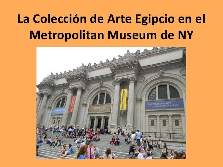 La Colección de Arte Egipcio en el  Metropolitan Museum de NY