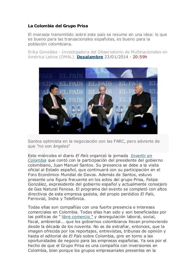 La Colombia del Grupo Prisa El mensaje transmitido sobre este país se resume en una idea: lo que es bueno para las transac...