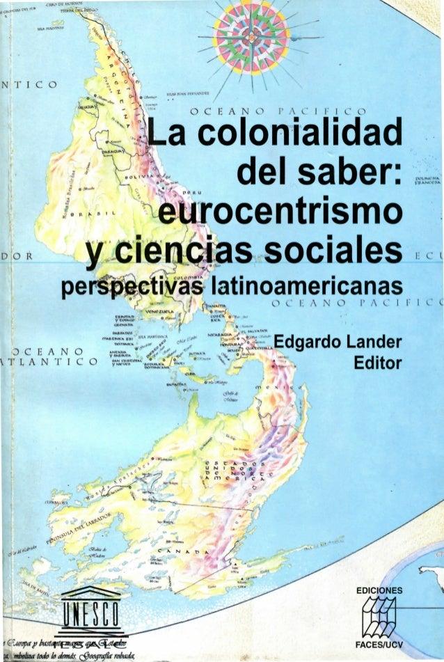 N T I C O O C E A N O P A C I F I C O D O R a colonialidad del saber: ^urocentrismo y ciencias sociales perspectivas latin...